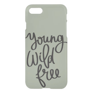 Young wild free inspirational iphone 7 case