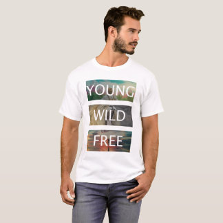 Young, Wild & Free T-Shirt