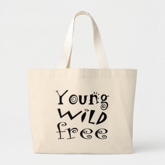 """""""Young Wild Free"""" Typography Quote Bag"""