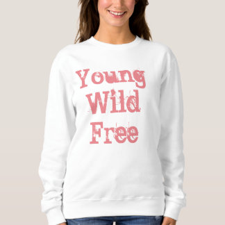 Young Wild Free White Sweatshirt