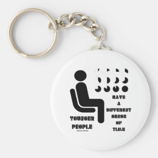 Younger People Have A Different Sense Of Time Basic Round Button Key Ring