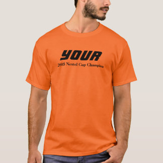 YOUR, 2005 Nextel Cup Champion T-Shirt