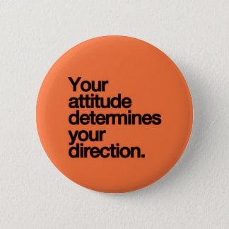 YOUR ATTITUDE DETERMINES YOUR DIRECTION MOTIVATION 6 CM ROUND BADGE