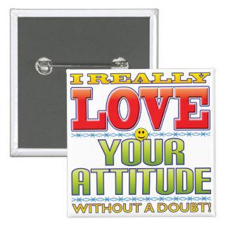Your Attitude Love Face 15 Cm Square Badge