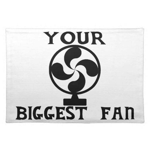 Your Biggest Fan Place Mat