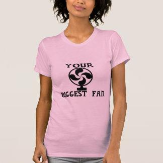 Your Biggest Fan Shirt