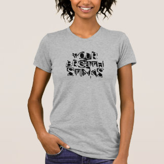 your breath stinks T-Shirt