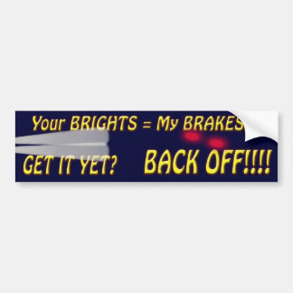 Your Brights = My Brakes Bumper Sticker