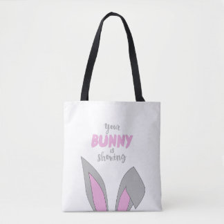 Your Bunny is Showing Tote Bag