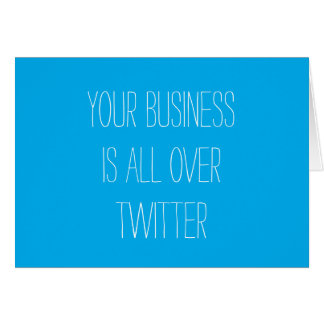 Your Business is All Over Twitter Greeting Card