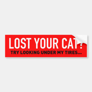 Your cat under my tires bumper sticker