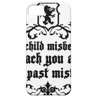 Your Child Misbehaves To Teach You Medieval quote iPhone 5 Cases