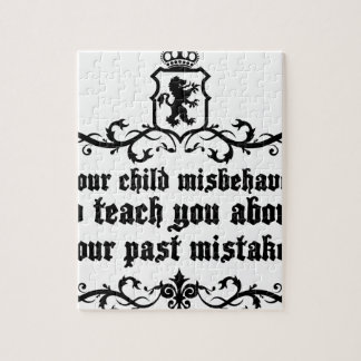 Your Child Misbehaves To Teach You Medieval quote Jigsaw Puzzle