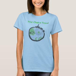 Your Choice Travel T-Shirt
