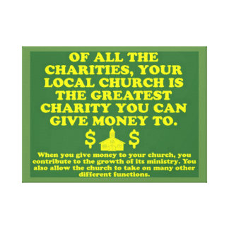 Your Church Is The Greatest Charity. Canvas Print