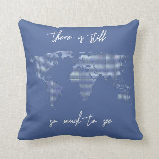 Your Color There is Still So Much to See Travelers Cushion