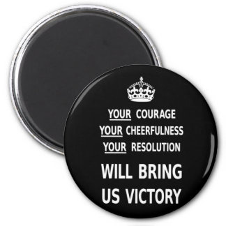 Your Courage Will Bring Us Victory 6 Cm Round Magnet
