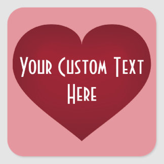 Your Custom Text crimson heart Square Sticker