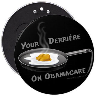 Your Derriere On Obamacare button