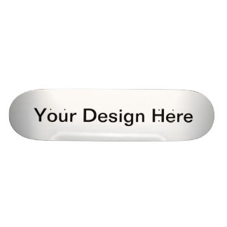 Your Designs Here Skateboard