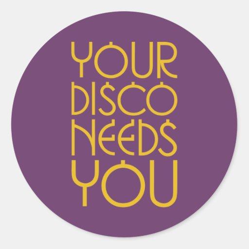 Your Disco Needs You Sticker