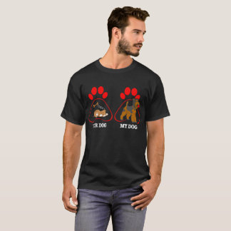 Your Dog My Dog Airedale Terrier Ball Playing Tees