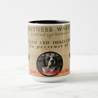 Your Dog Photo n Paws 1860 Legal Document Funny Mug