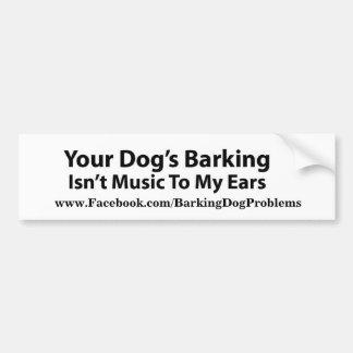 Your dog's barking bumper sticker