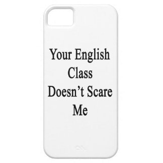 Your English Class Doesn't Scare Me iPhone 5 Cover