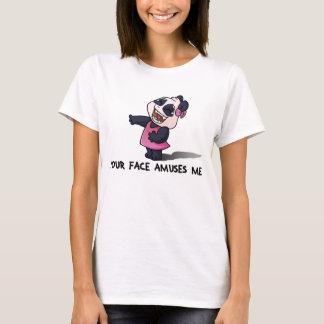 Your Face Amuses Me T-Shirt