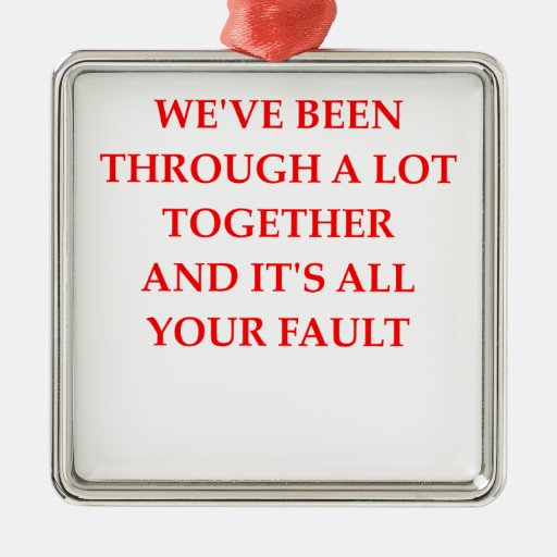 your fault christmas tree ornaments