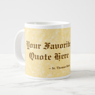 Your Favorite St. Thomas More Quote Jumbo/Extra Large Coffee Mug
