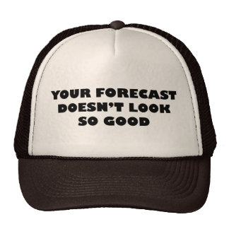 Your Forecast Doesn't Look So Good Cap