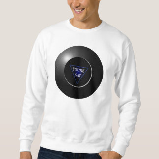 your fortune sweatshirt