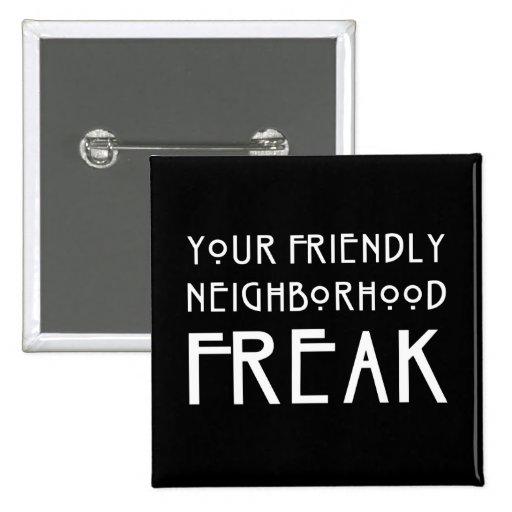 Your Friendly Neighborhood Freak Buttons