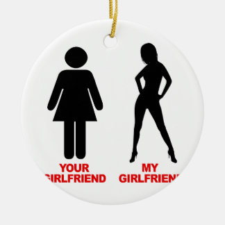 Your Girlfriend. My Girlfriend Christmas Tree Ornament