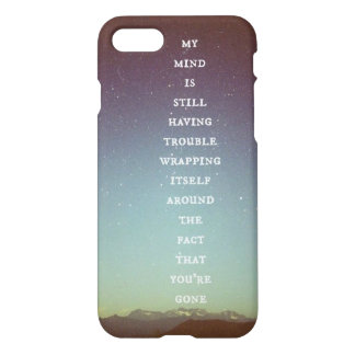 Your Gone IPhone 7 Case