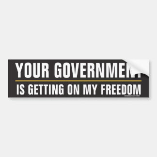 Your Government is Getting on My Freedom Sticker