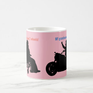 YOUR grandma on 2 wheels!  MY grandma on 2 wheels! Coffee Mug
