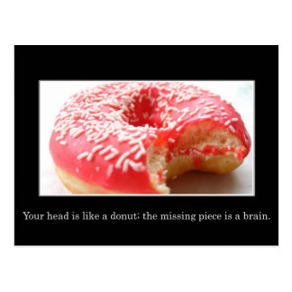 Your head has a hole like a donut in it postcard