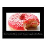 Your head has a hole like a doughnut in it postcard