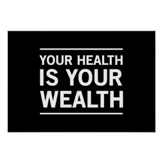 Your Health is Your Wealth Poster