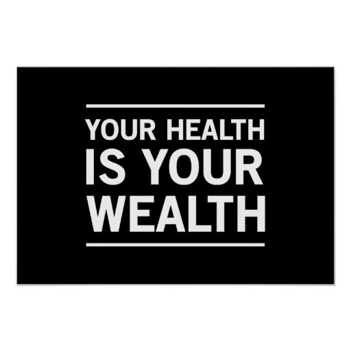 Your Health is Your Wealth Posters