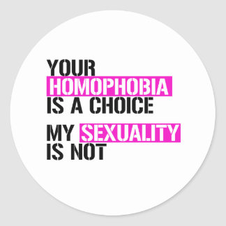 Your Homophobia is a Choice - - LGBTQ Rights - .pn Classic Round Sticker