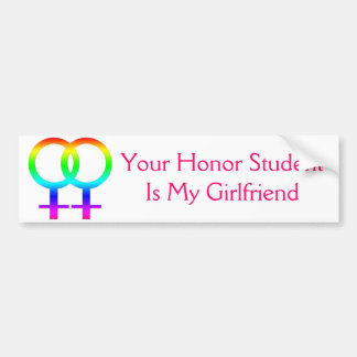 Your Honor Student Is My Girlfriend Bumper Sticker