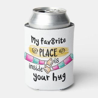 Your Hug My Favorite Place | Can Cooler