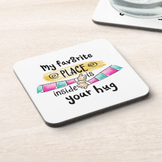 Your Hug My Favorite Place   Coaster