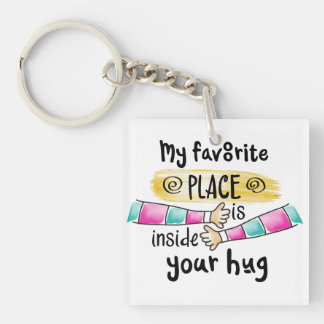 Your Hug My Favorite Place | Keychain