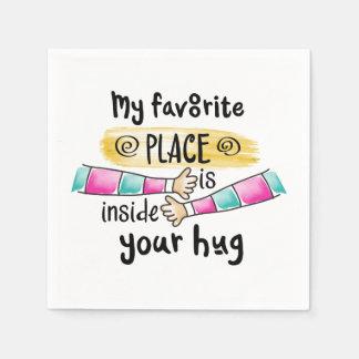 Your Hug My Favorite Place  | Napkin Disposable Serviette