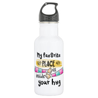 Your Hug My Favorite Place |  Water Bottle